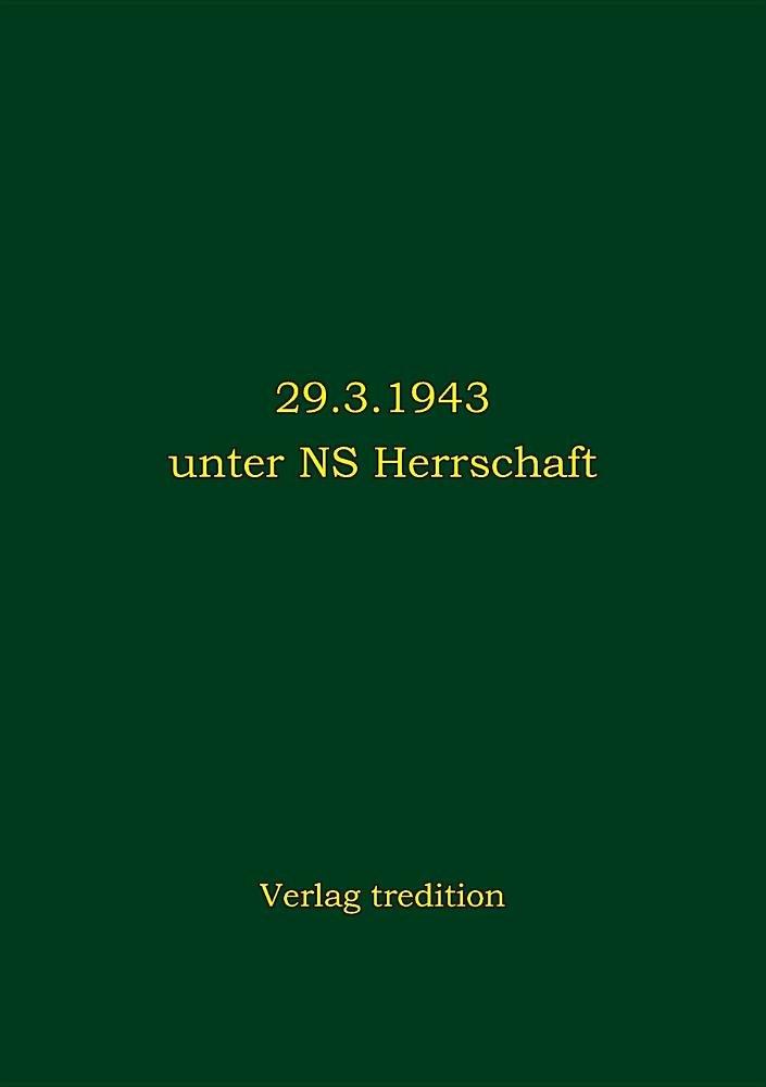 29.3.1943 Unter NS Herrschaft (German Edition) PDF