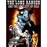 Lone Ranger & Lost City of Gold