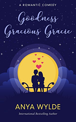 [D.o.w.n.l.o.a.d] Goodness Gracious Gracie ( A Romantic Comedy) (The Monsoon Series Book 2)<br />ZIP