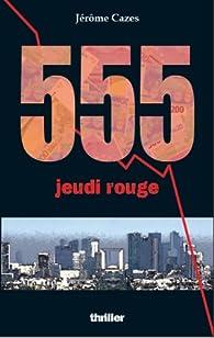 555, jeudi rouge par Jérôme Cazes