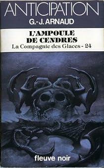 La Compagnie des Glaces, tome 24 : L'Ampoule de cendres par Arnaud