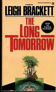 The Long Tomorrow Mass Market Paperback – December 12, 1985 by Leigh Brackett (Author)