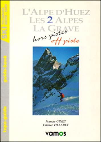 L'Alpe D'Huez: Hors Pistes - Off Piste (English and French Edition)