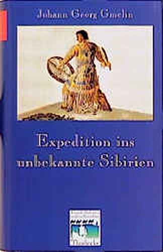 Expedition ins unbekannte Sibirien (Fremde Kulturen in alten Berichten, Band 7) Gebundenes Buch – 1. Januar 1999 Dittmar Dahlmann Johann G Gmelin Jan Thorbecke Verlag Stuttgart