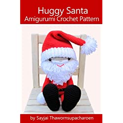 Huggy Santa Amigurumi Crochet Pattern (Huggy Christmas Dolls Book 3)