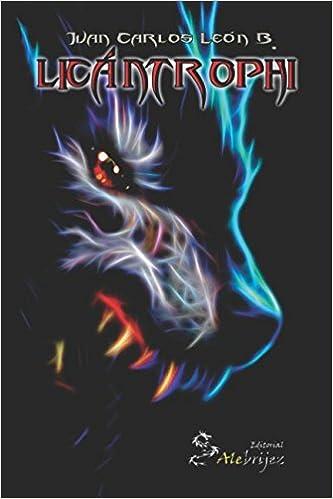 Licántrophi: El origen del hombre lobo: Amazon.es: Juan ...