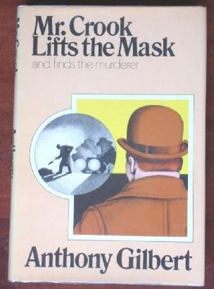 Mr. Crook lifts the mask, -