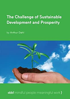 The Challenge of Sustainable Development and Prosperity by [Dahl, Arthur]