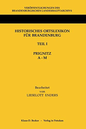Download Historisches Ortslexikon Fur Brandenburg, Teil I, Prignitz, Band A-M (German Edition) pdf