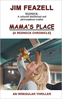 Mama's Place: A Redneck Chronicle