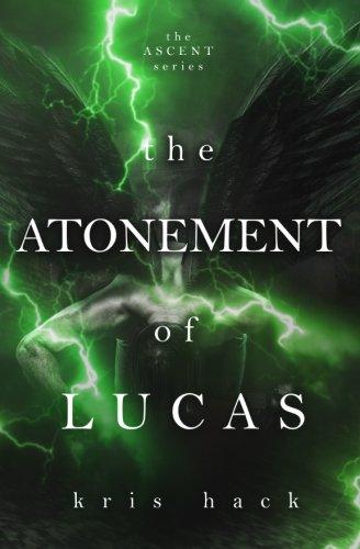 The Atonement of Lucas (Ascent) (Volume 4) PDF