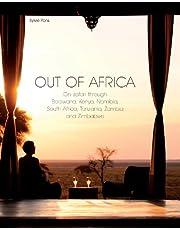 Out of Africa: On safari through Botswana,Kenya,Namibia,South Africa,Tanzania,Zambia and Zimbabwe