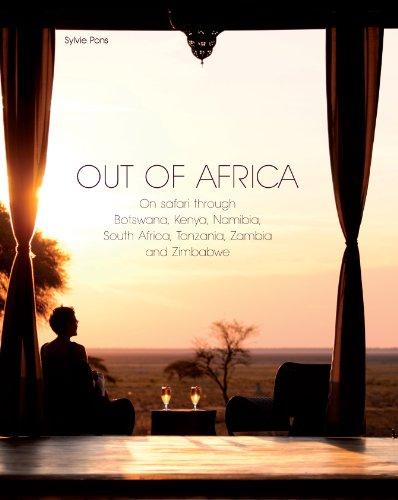 Out of Africa: On safari through Botswana,Kenya,Namibia,South Africa,Tanzania,Zambia and Zimbabwe...