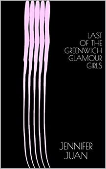 Last Of The Greenwich Glamour Girls (English Edition) de [Juan, Jennifer]
