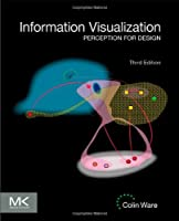Information Visualization: Perception for Design, 3rd Edition Front Cover