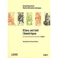 ELLES ONT FAIT L'AMÉRIQUE T.01 : DE REMARQUABLES OUBLIÉS