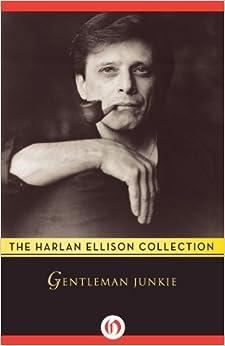 Gentleman Junkie by Harlan Ellison (2014-06-03)
