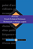 Routledge French Technical Dictionary Dictionnaire technique anglais: Volume 1 French-English/francais-anglais: Volume 2 (Routledge Reference)