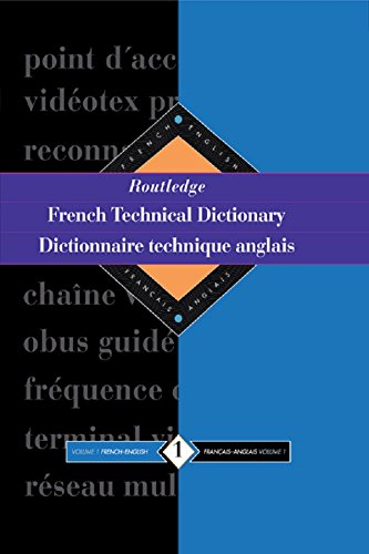 Routledge French Technical Dictionary Dictionnaire technique anglais: Volume 1 French-English/francais-anglais: 001 (Routledge Reference) Pdf