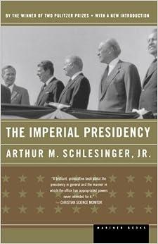 The Imperial Presidency by Jr. Arthur M. Schlesinger (2004-08-12)