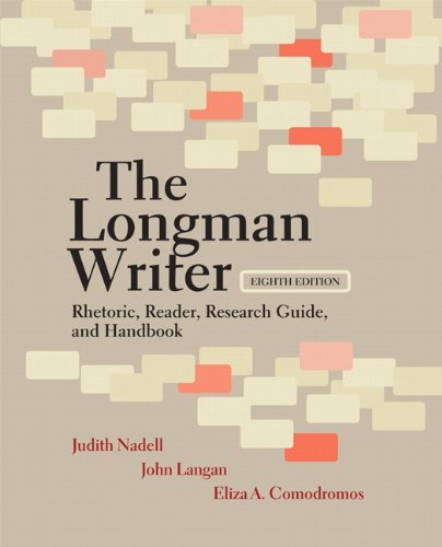 The Longman Writer: Rhetoric, Reader, Research Guide, and -