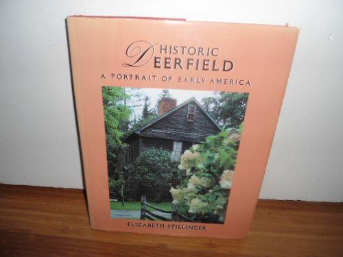 Historic Deerfield: A Portrait of Early America, used for sale  Delivered anywhere in USA