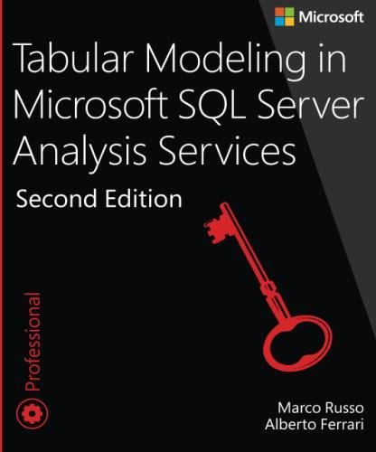 Tabular Modeling in Microsoft SQL Server Analysis Services (2nd Edition) (Developer Reference) by Microsoft Press