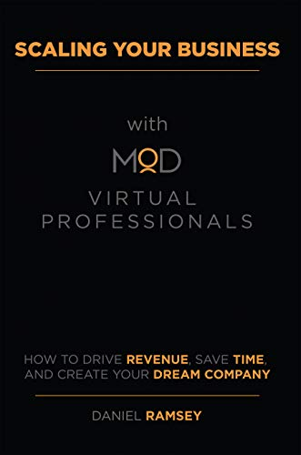 Scaling Your Business with MOD Virtual Professionals by Daniel Ramsey ebook deal