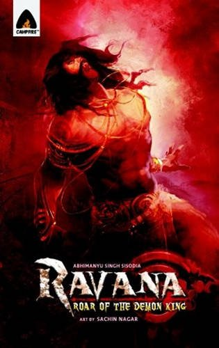 Ravana: Roar of the Demon King: A Graphic Novel (Campfire Graphic Novels)