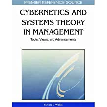 [(Cybernetics and Systems Theory in Management: Tools, Views, and Advancements )] [Author: Steven Wallis] [Apr-2011]