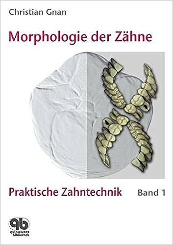 Praktische Zahntechnik Band 1: Morphologie der Zähne: Amazon.de ...