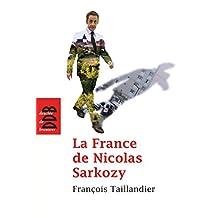 La France de Nicolas Sarkozy : Chroniques de L'Humanité (2007-2011) (French Edition)