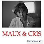 Maux & Cris | Phil de Mont K'i