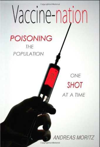 Vaccine-nation: Poisoning the Population, One Shot at a - At Andreas