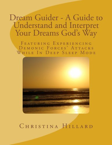 Dream Guider - A Guide to Understand and Interpret Your Dreams Gods Way