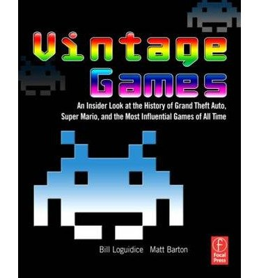 """Vintage Games: An Insider Look at the History of """"Grand Theft Auto"""", """"Super Mario"""", and the Most Influential Games of All Time (Paperback) - Common ebook"""