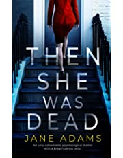 THEN SHE WAS DEAD an unputdownable psychological thriller with a breathtaking twist