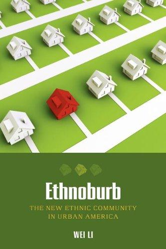 Ethnoburb: The New Ethnic Community in Urban America