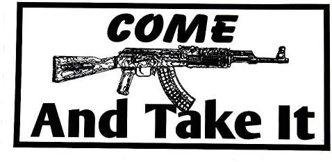 Come And Take It Ak47 Gun Car Bumper Sticker Laptop