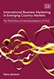 International Business Marketing in Emerging Country Markets, Hans Jansson, 1848446233