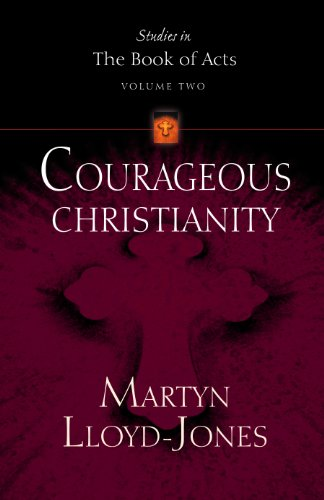 courageous-christianity-lloyd-jones-david-martyn-studies-in-the-book-of-acts-v-2
