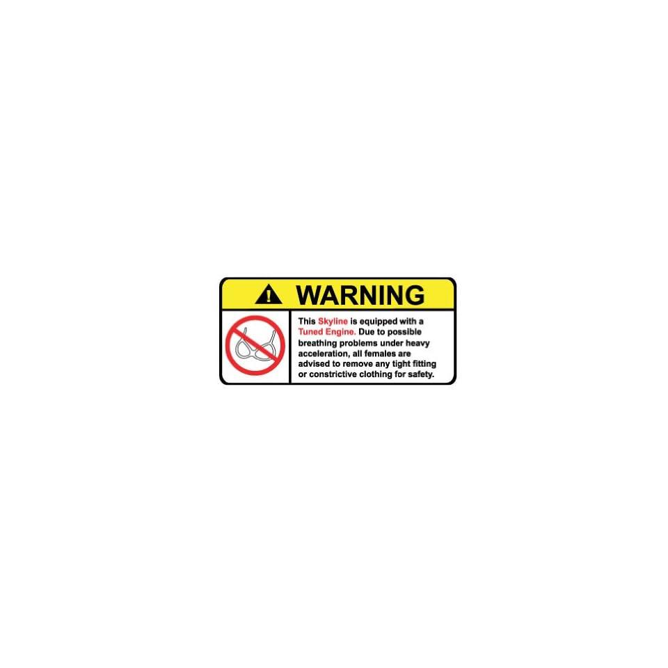 Nissan Skyline Tuned Engine No Bra, Warning decal, sticker