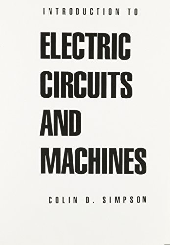 Introduction to Electric Circuits and Machines by Colin D. Simpson (1992-05-04)