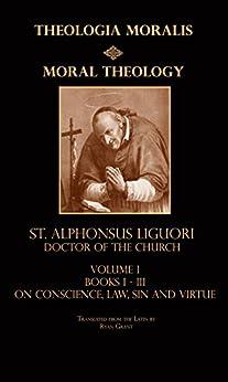 Moral Theology Books 2-3 (Theologia Moralis) by [Liguori, St. Alphonsus]