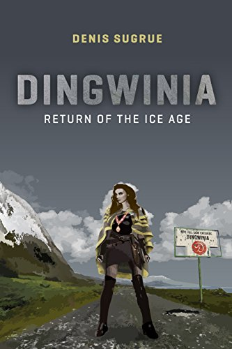 Dingwinia: Return of the Ice Age by [Sugrue, Denis]