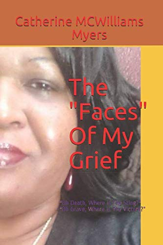 Book: The Faces Of My Grief by Catherine McWilliams Myers