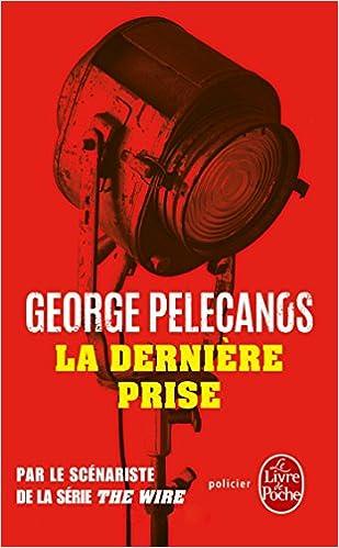 La Dernière prise de George Pelecanos
