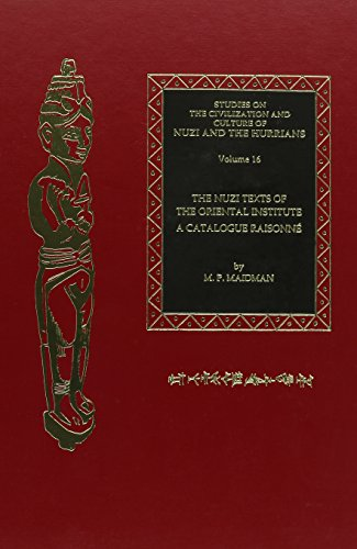The Nuzi Texts of the Oriental Institute: A Catalogue Raisonné (Studies on the Civilization and Culture of Nuzi and the Hurrians) by CDL Press