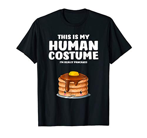 This Is My Human Costume I'm Really A Pancakes T-Shirt for $<!--$16.98-->