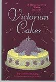 Victorian Cakes, Caroline B. King, 0201191849